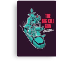 The Big Kill Gun Canvas Print