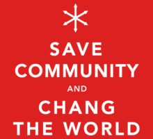 Save Community & Chang the World T-Shirt