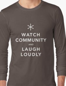 Watch Community & Laugh Loudly Long Sleeve T-Shirt
