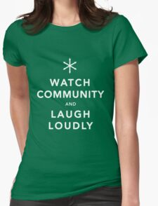 Watch Community & Laugh Loudly Womens Fitted T-Shirt