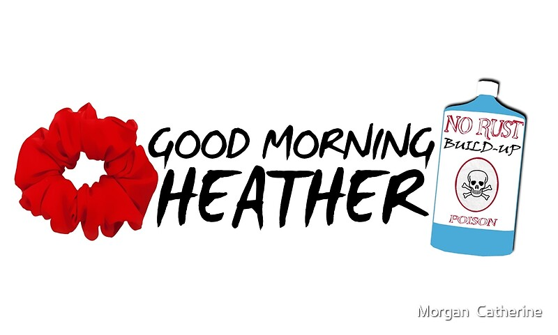 Quot Good Morning Heather Quot Mugs By Broadwaycrazed Redbubble