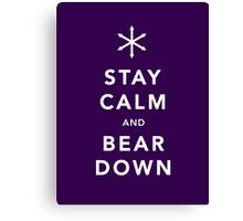 Keep Calm and Bear Down Canvas Print