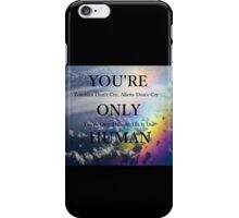 You're Only Human iPhone Case/Skin