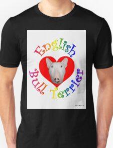 English Bull Terrier! Unisex T-Shirt