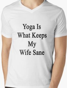 Yoga Is What Keeps My Wife Sane  Mens V-Neck T-Shirt
