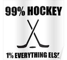 99% HOCKEY 1% EVERYTHING ELSE Poster