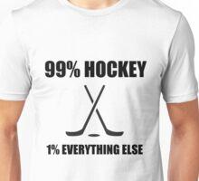 99% HOCKEY 1% EVERYTHING ELSE Unisex T-Shirt