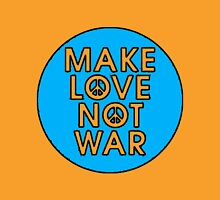 MAKE LOVE NOT WAR-BLUE Unisex T-Shirt
