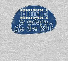 Home is where the bra isn't Womens Fitted T-Shirt