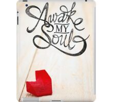 Awake My Soul iPad Case/Skin