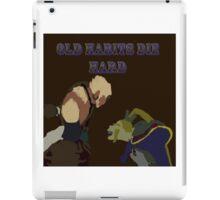 Old Habits Die Hard iPad Case/Skin