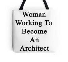 Woman Working To Become An Architect  Tote Bag