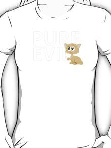 Pure Evil? T-Shirt