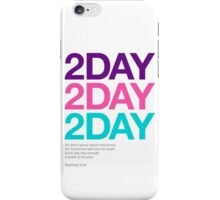 2DAY iPhone Case/Skin