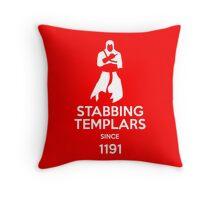 Stabbling Templars Since 1191, Assassin's Creed Throw Pillow