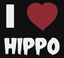 I Love Hippo - T-shirts & Hoodies by RaymondsJessica