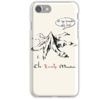 The really lonely mountain iPhone Case/Skin