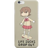 life sucks - drop out. iPhone Case/Skin