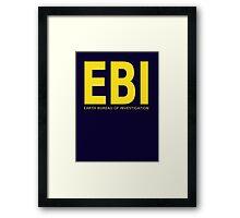 EBI: Earth Bureau of Investigation Framed Print