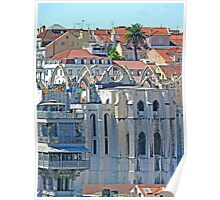 Convento do Carmo. (view from Lisbon castle) Poster