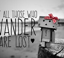 Not All Those Who Wander Are Lost. by DigiTreats