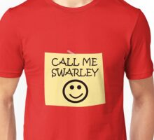 Call Me Swarley Unisex T-Shirt