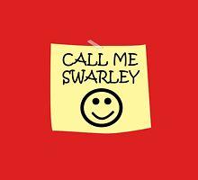 Call Me Swarley Unisex T-Shirt