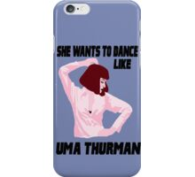 Dance Like Uma Thurman iPhone Case/Skin