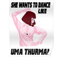 Dance Like Uma Thurman Poster