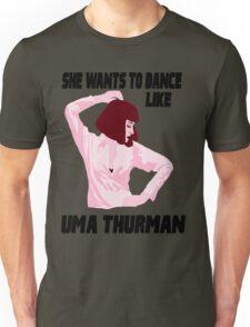 Dance Like Uma Thurman Unisex T-Shirt
