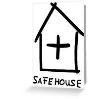 Safehouse Greeting Card