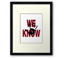 We know Framed Print