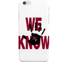 We know iPhone Case/Skin