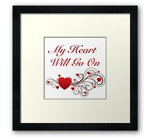 Titanic! My heart will go on! SALE! Framed Print