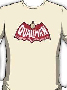 Quailman T-Shirt