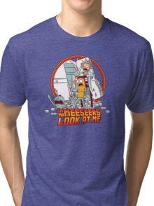 I'm Mr Meeseeks, Look at me!! Tri-blend T-Shirt