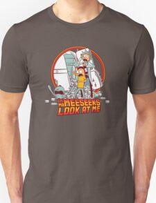 I'm Mr Meeseeks, Look at me!! T-Shirt