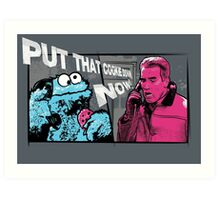 Put that cookie down! Art Print