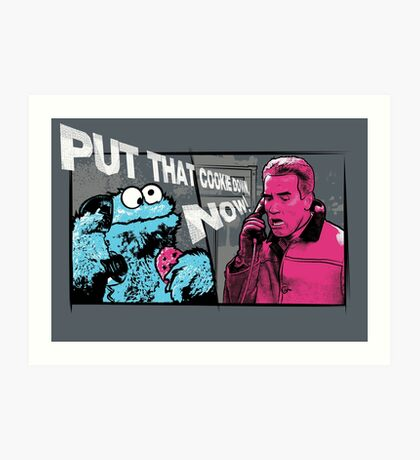 Put that cookie down! Art Print