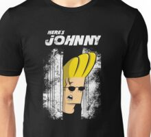 Here's johnny Unisex T-Shirt