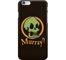 Murray? iPhone Case/Skin