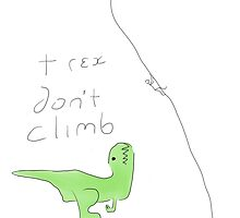 T-Rex don't climb by Timthings