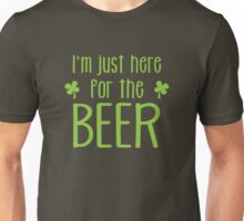 IRISH I'm just here for the BEER Unisex T-Shirt