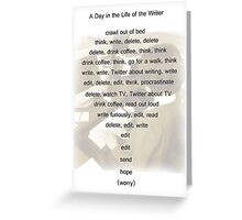 A Day in the Life of the Writer Greeting Card