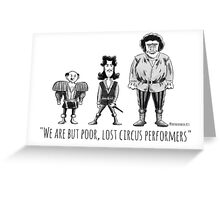 Poor, Lost Circus Performers Greeting Card