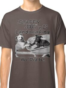 Staffy Dog n Co Landscaping. Classic T-Shirt