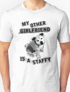 My Other Girlfriend Is A Staffy Unisex T-Shirt