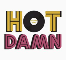 HOT DAMN  by sayers