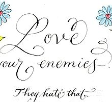 Love your enemies quote by Melissa Goza
