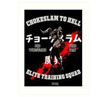 Chokeslame Elite Training Squad Art Print